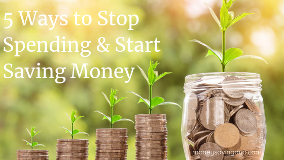 Stop Spending Money and Start Saving Money