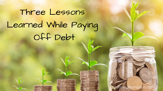 Three Lessons Learned While Paying Off Debt